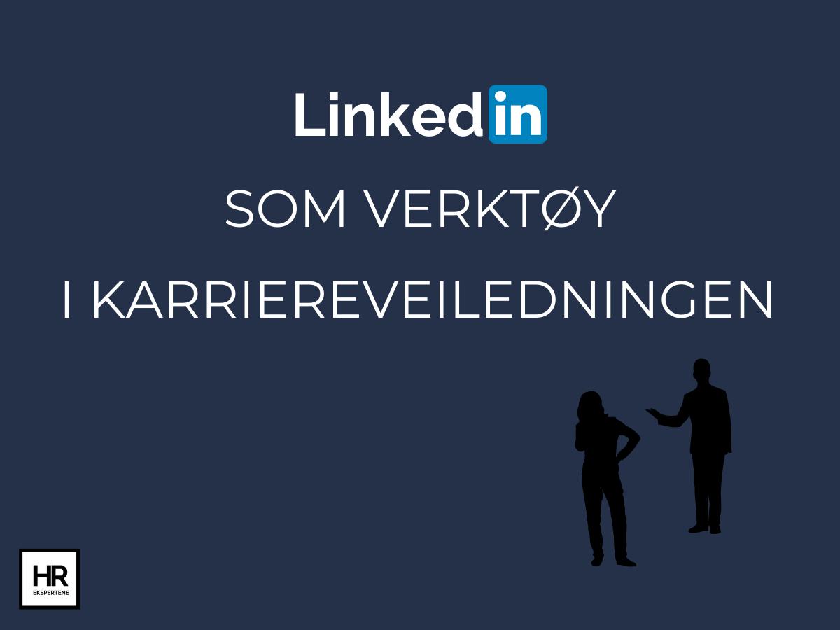 LinkedIn som verktøy i karriereveiledningen HR EKSPERTENE